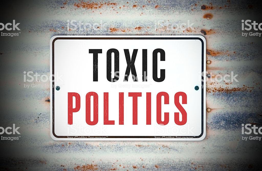 "A sign that says ""Toxic Politics."""